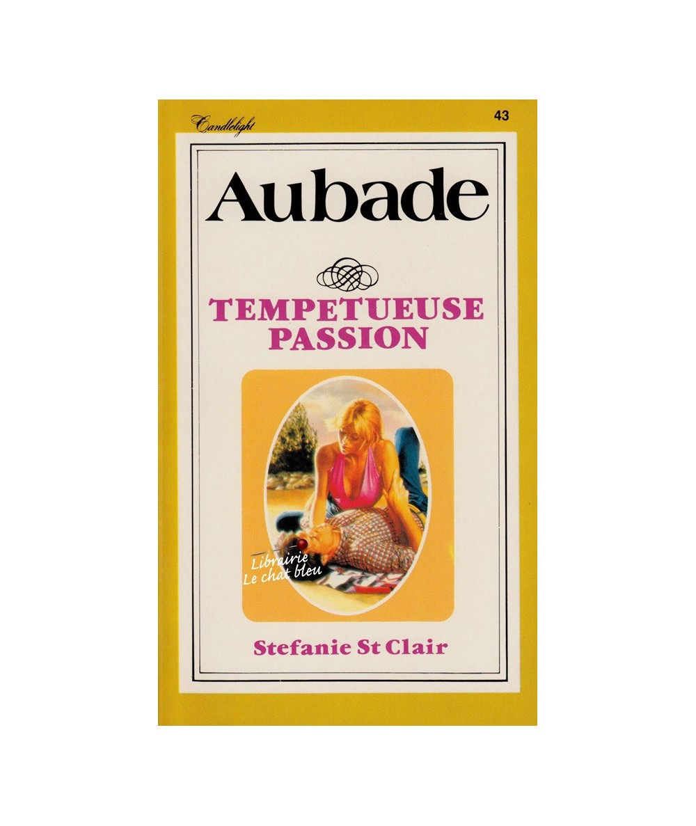 Aubade N° 43 - Tempétueuse passion (Stefanie St Clair)