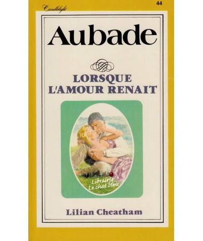 Lorsque l'amour renaît (Lilian Cheatham) - Aubade N° 44
