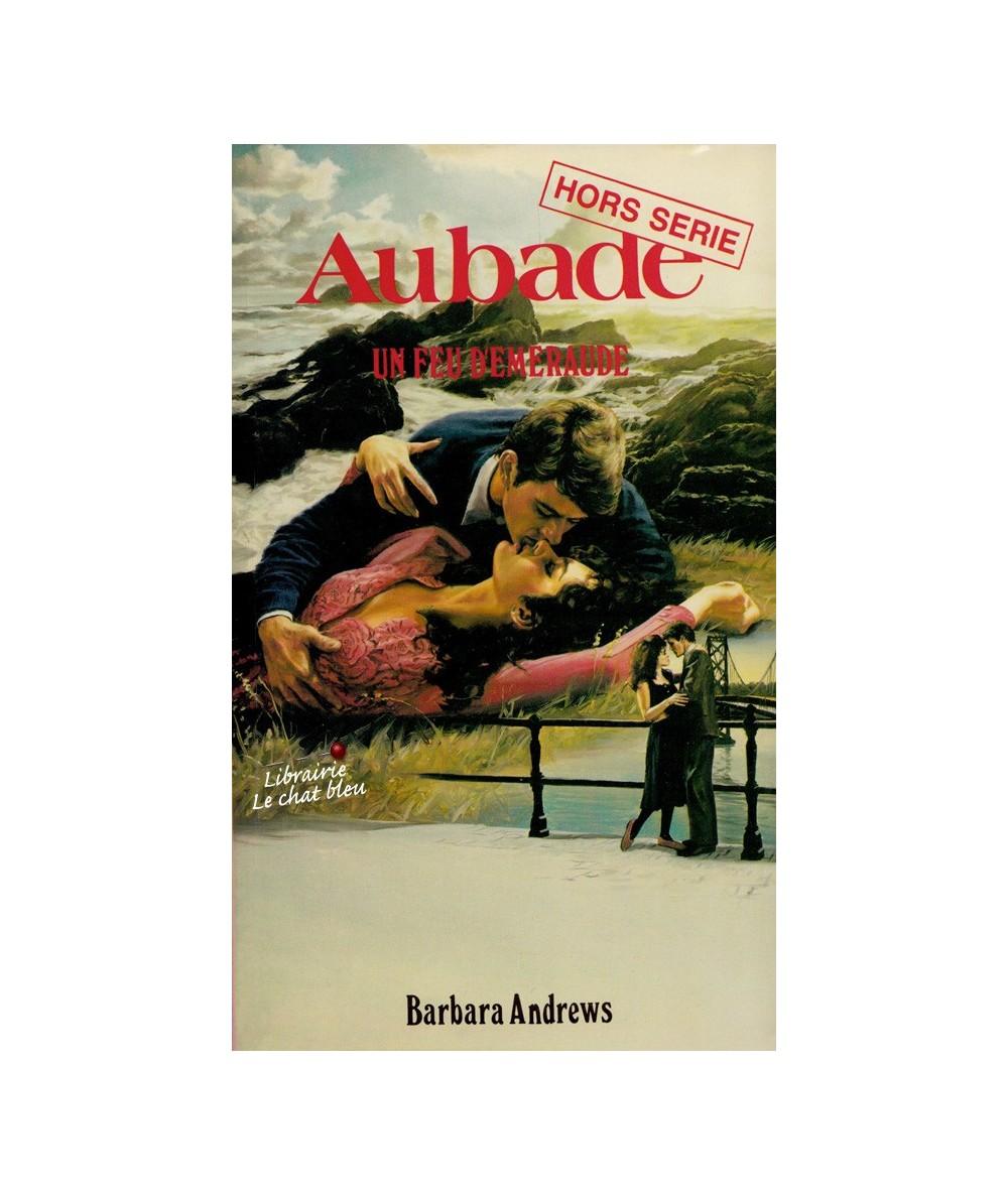 Aubade N° 49 - Un feu d'émeraude (Barbara Andrews)