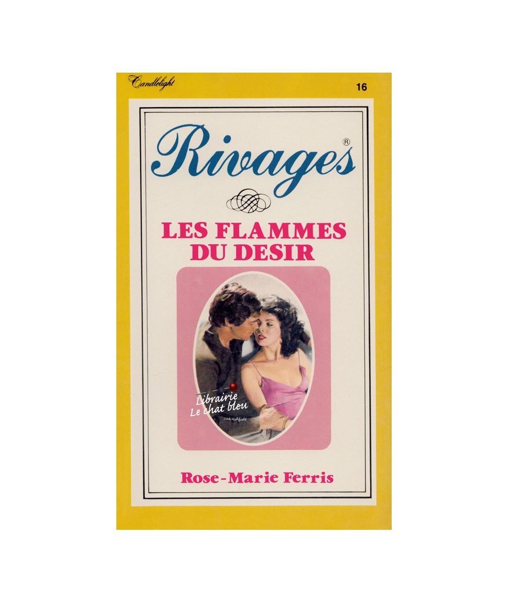 Rivages N° 16 - Les flammes du désir (Rose-Marie Ferris)