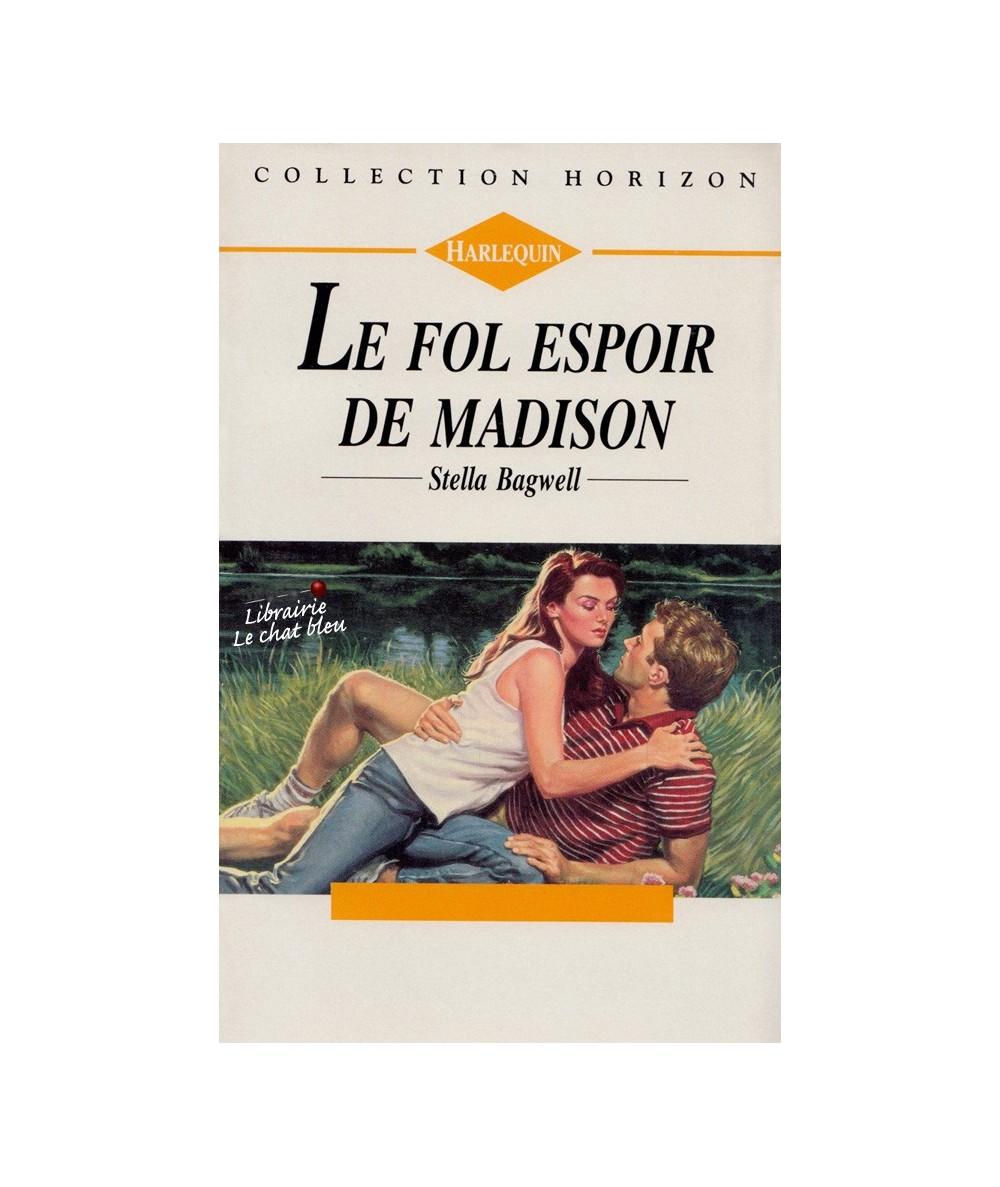 N° 1304 - Le fol espoir de Madison (Stella Bagwell)