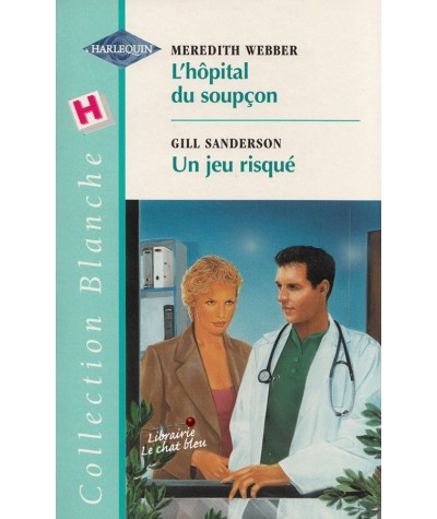 L'hôpital du soupçon - Un jeu risqué - Blanche N° 526