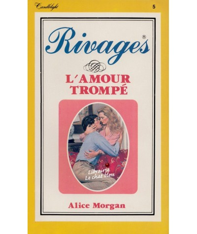 L'amour trompé (Alice Morgan) - Rivages N° 5