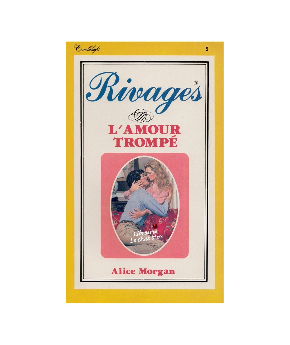 Rivages N° 5 - L'amour trompé (Alice Morgan)