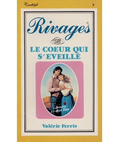 Le coeur qui s'éveille (Valérie Ferris) - Rivages N° 7