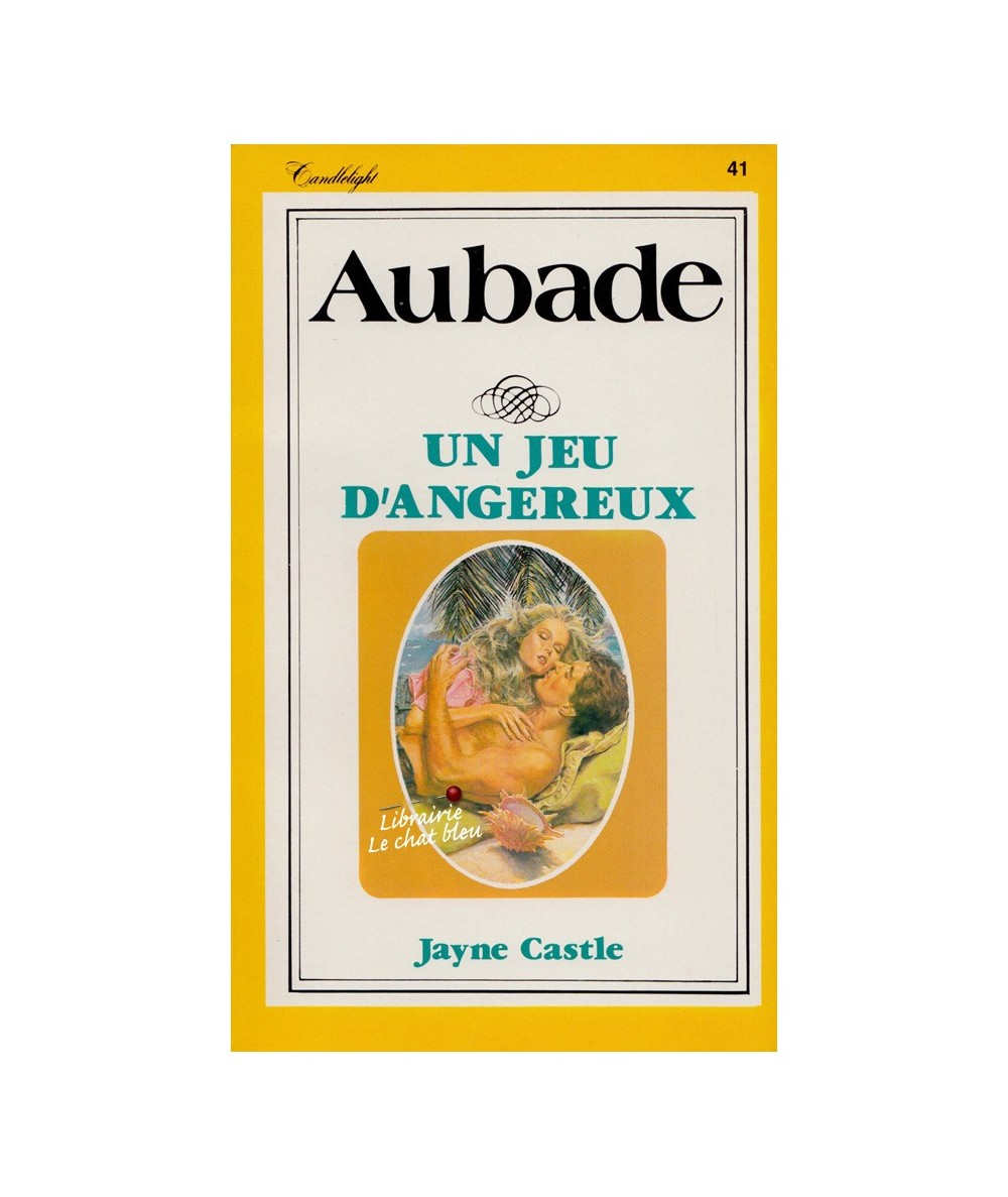 Aubade N° 41 - Un jeu dangereux (Jayne Castle)