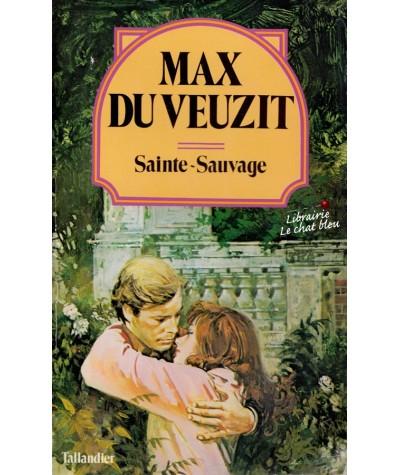 Sainte sauvage (Max du Veuzit) - Tallandier N° 18