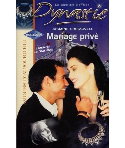 Mariage privé (Jasmine Cresswell) - Dynastie : La Saga des DeWilde