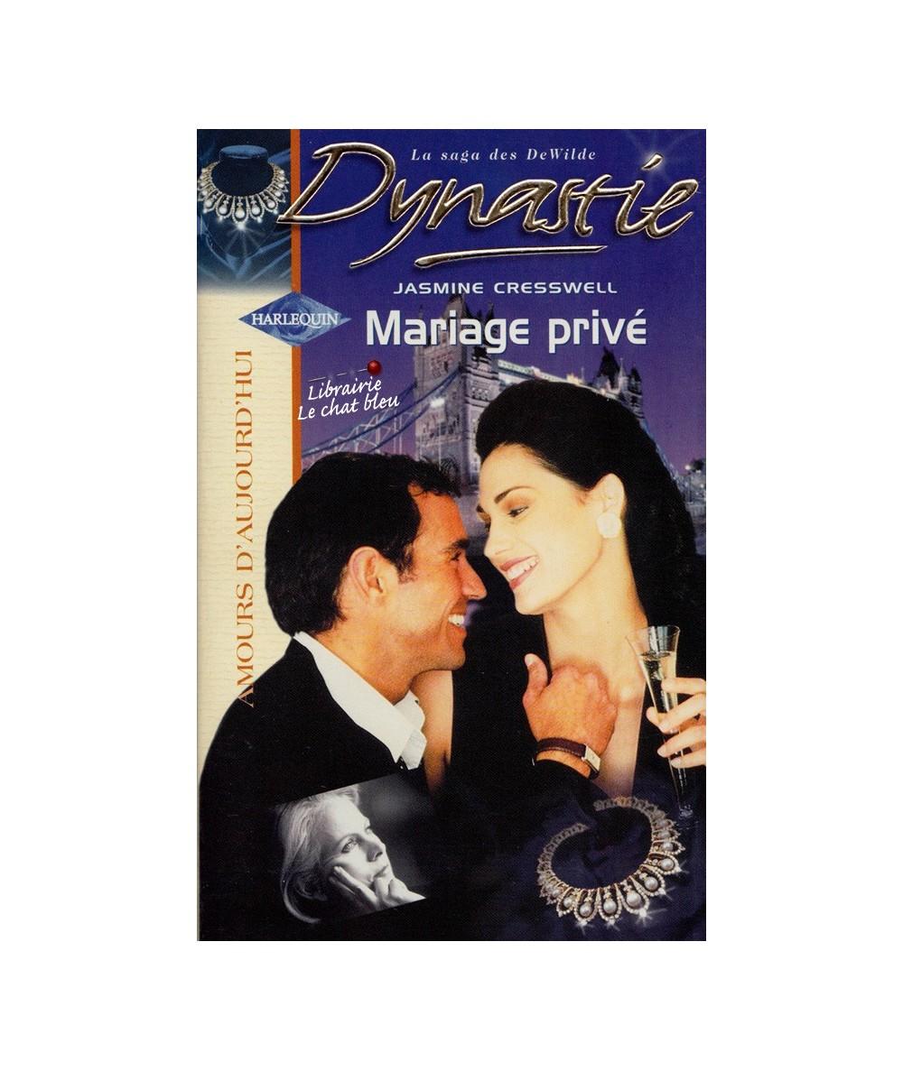 N° 724 - Mariage privé (Jasmine Cresswell) - Dynastie : La Saga des DeWilde