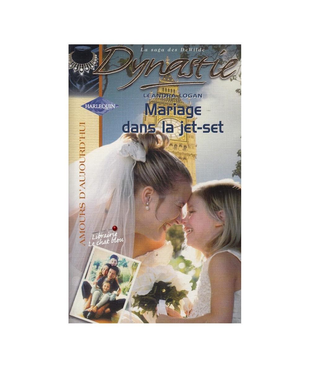 N° 740 - Mariage dans la jet-set (Leandra Logan) - Dynastie : La Saga des DeWilde