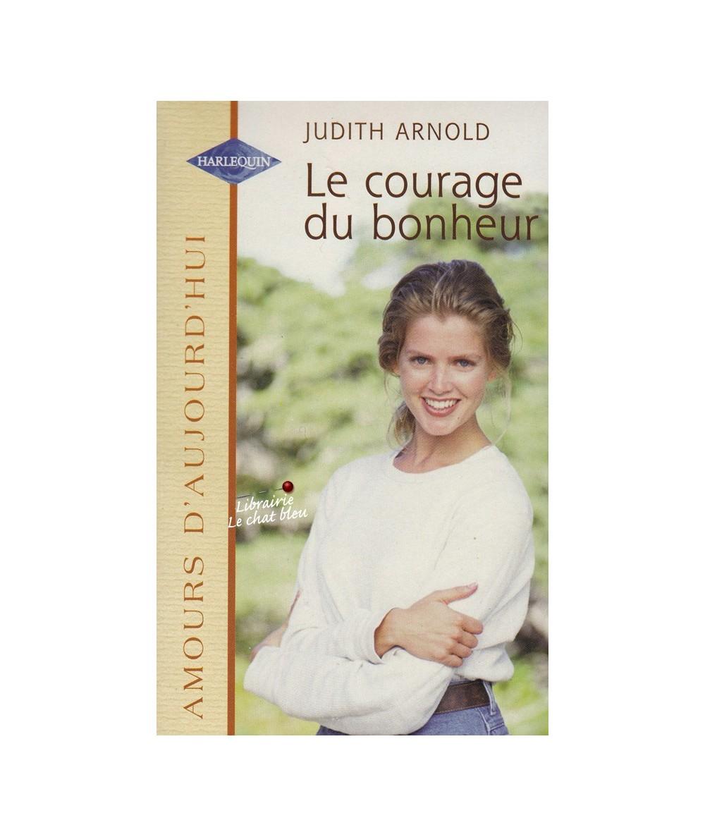 N° 602 - Le courage du bonheur (Judith Arnold)