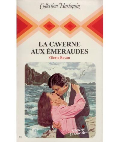La caverne aux émeraudes (Gloria Bevan) - Harlequin N° 333