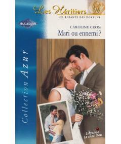 Mari ou ennemi ? (Caroline Cross) - Azur N° 2262