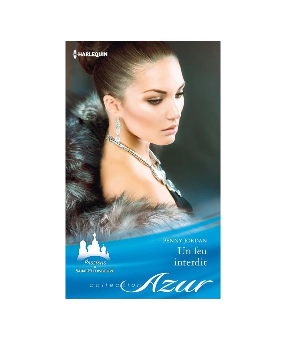 N° 3384 - Un feu interdit (Penny Jordan) - Passions à Saint-Pétersbourg T2