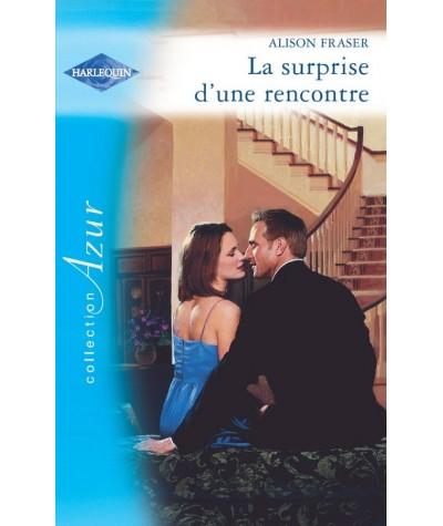 La surprise d'une rencontre (Alison Fraser) - Azur N° 2832