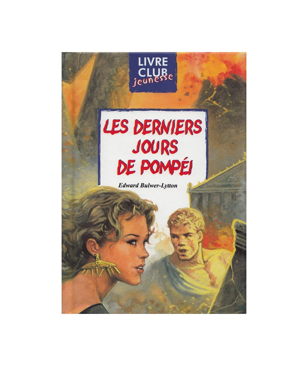 N° 86 - Les derniers jours de Pompéi (Edward Bulwer-Lytton) - Livre Club Jeunesse