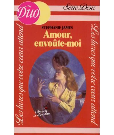 Amour, envoûte-moi (Stephanie James) - Duo Désir N° 136