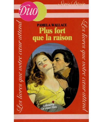 Plus fort que la raison (Pamela Wallace) - Duo Désir N° 32