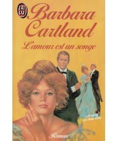 L'amour est un songe (Barbara Cartland) - J'ai lu N° 1843