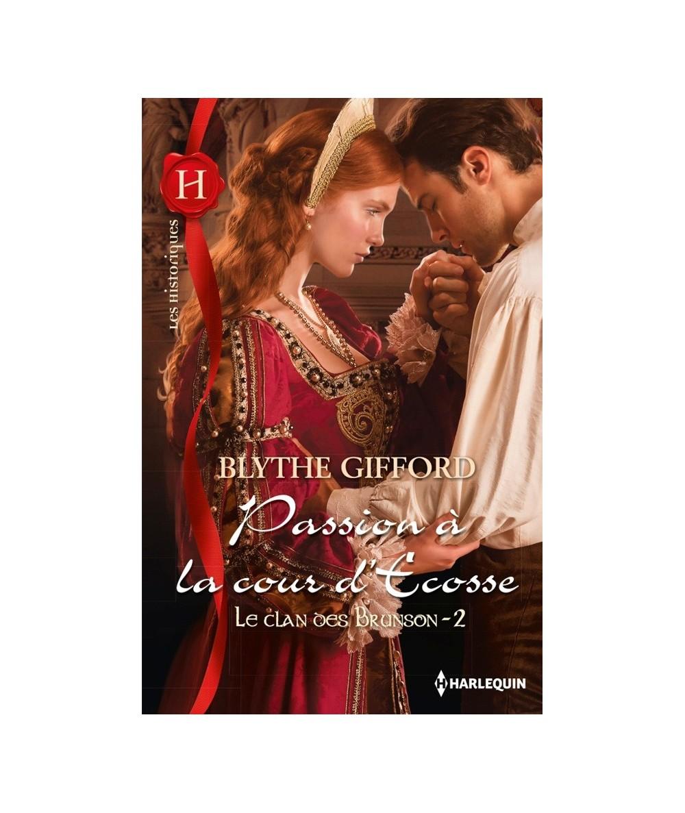 N° 624 - Passion à la cour d'Ecosse (Blythe Gifford) - Le clan des Brunson T2