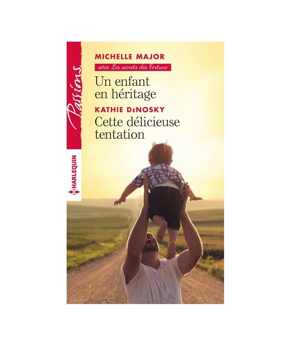 N° 650 - Un enfant en héritage (Michelle Major) - Cette délicieuse tentation (Kathie DeNosky)