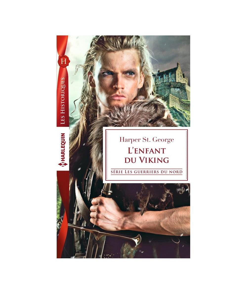 L'enfant du viking (Harper St. George) - Les guerriers du Nord T2 - Les Historiques N° 739