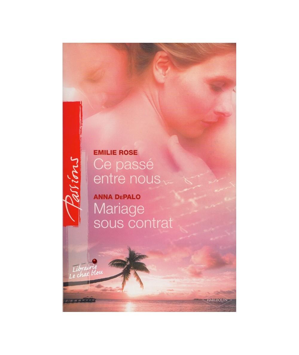 N° 130 - Ce passé entre nous (Emilie Rose) - Mariage sous contrat (Anna DePalo)