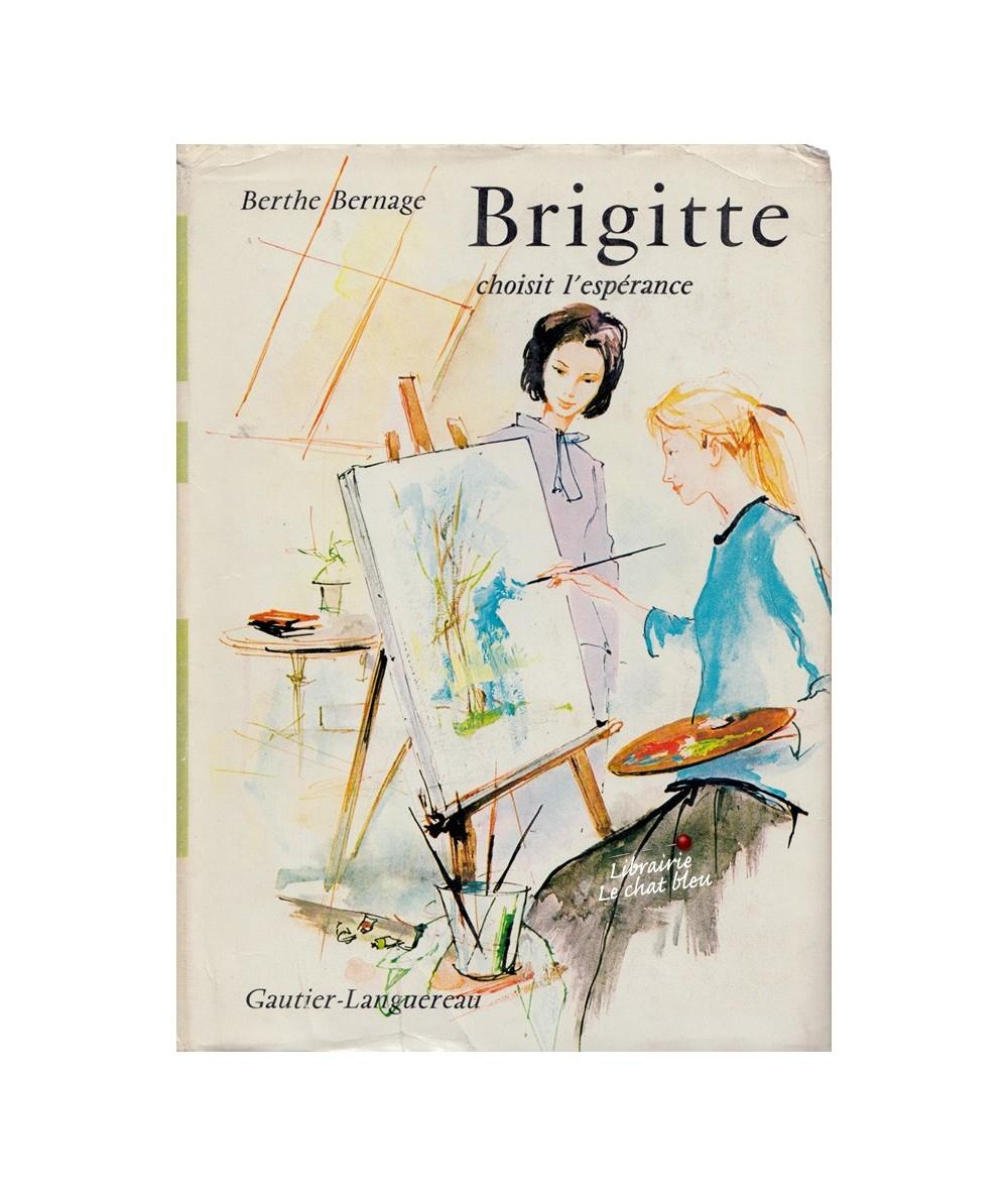 Brigitte choisit l'espérance (Berthe Bernage)