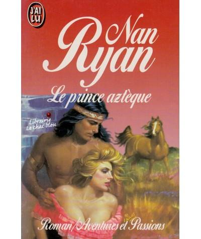 Le prince aztèque (Nan Ryan) - J'ai lu N° 3071