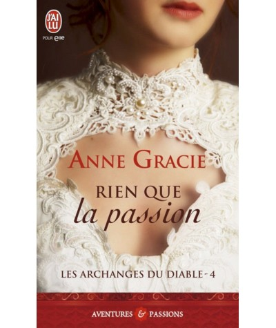 Les Archanges du Diable T4 : Rien que la passion (Anne Gracie)