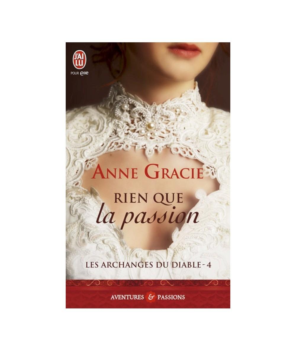 N° 10059 - Les Archanges du Diable T4 : Rien que la passion (Anne Gracie)