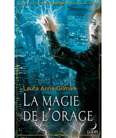 La magie de l'orage (Laura Anne Gilman) - Luna N° 17