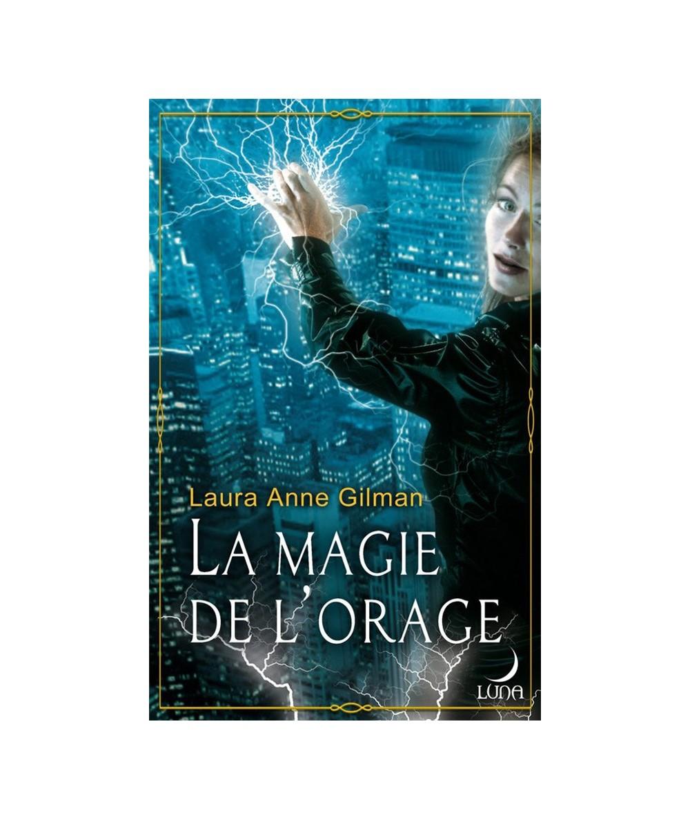 N° 17 - La magie de l'orage (Laura Anne Gilman)