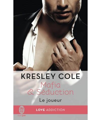Mafia & Séduction T3 : Le joueur (Kresley Cole) - J'ai lu N° 11760