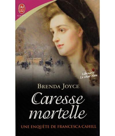 Une enquête de Francesca Cahill T5 : Caresse mortelle (Brenda Joyce)