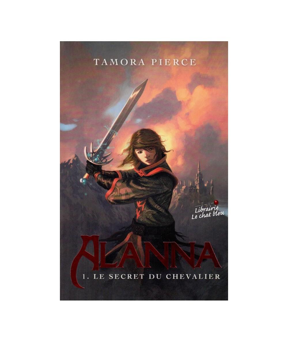 Alanna T1 : Le secret du chevalier (Tamora Pierce)