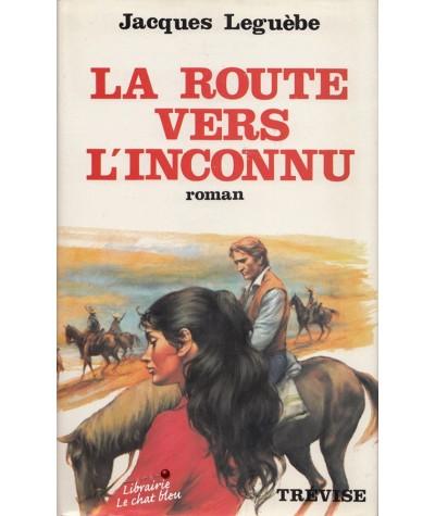 La route vers l'inconnu (Jacques Leguèbe) - Editions de Trévise
