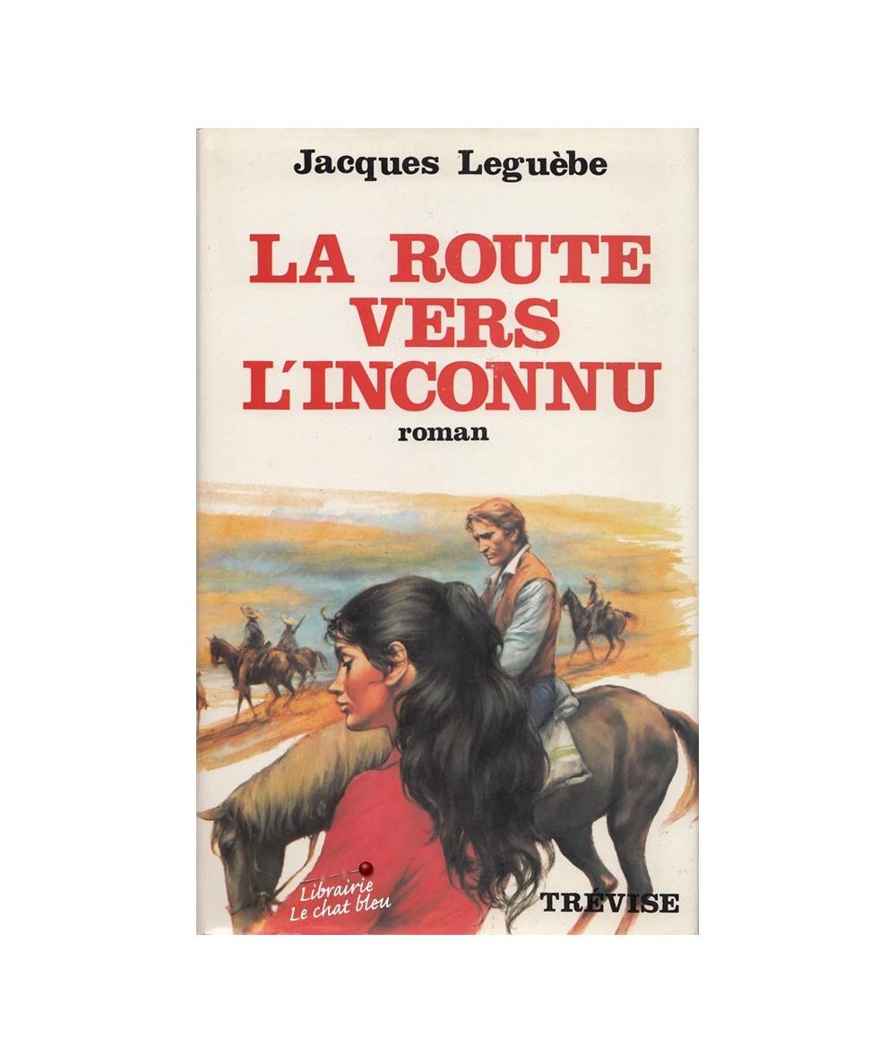 La route vers l'inconnu (Jacques Leguèbe)