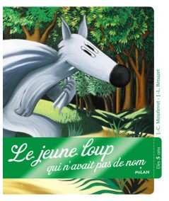 Le jeune loup qui n'avait pas de nom (J.-C Mourlevat, J.-L. Bénazet) - Le Coffre à histoires