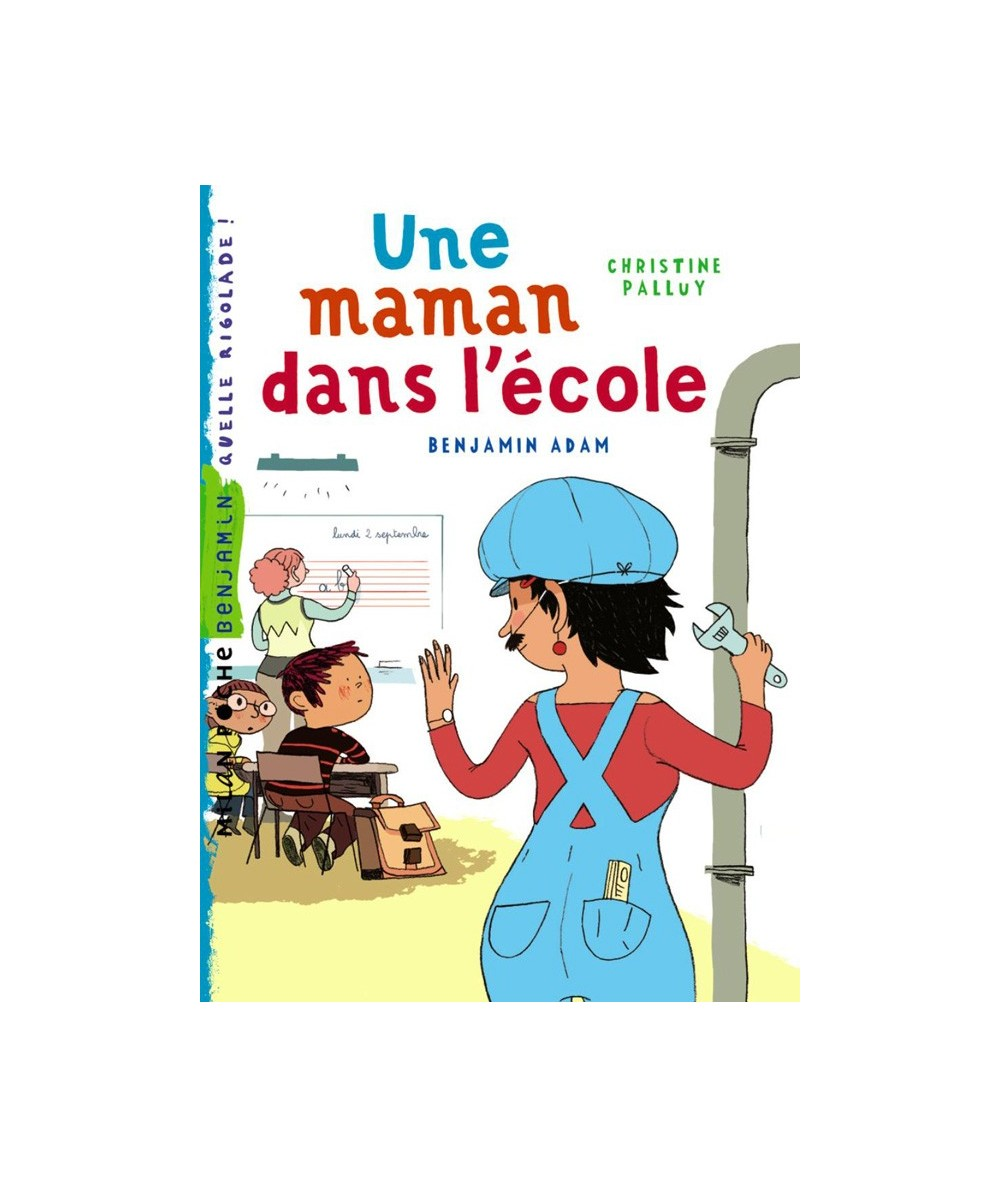 Une maman dans l'école (Christine Palluy, Benjamin Adam) - Milan Poche Benjamin N° 83