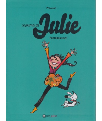 Le journal de Julie T4 : Fantabuleuse ! (PrincessH)