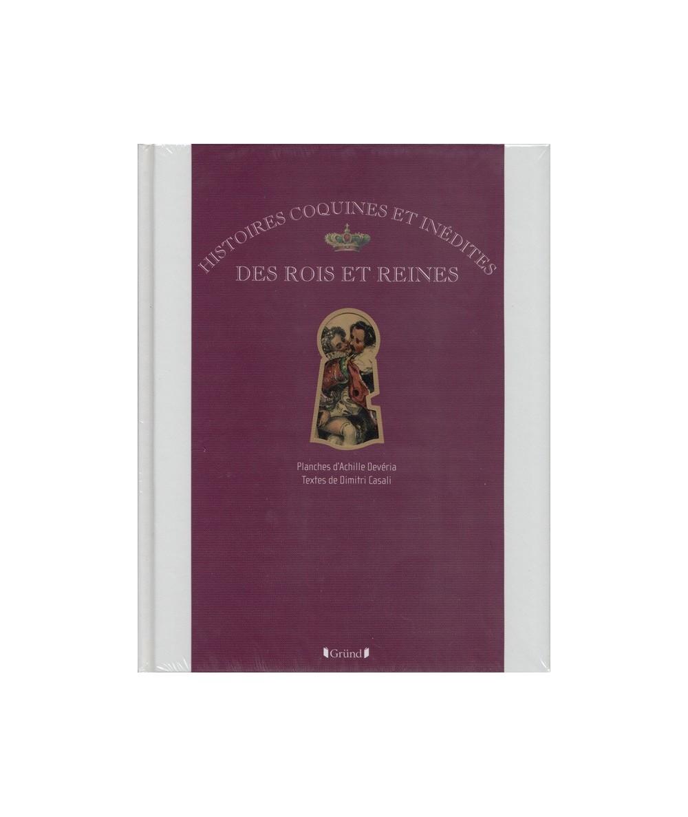 Histoires coquines et inédites des rois et reines (Dimitri Casali, Achille Devéria)