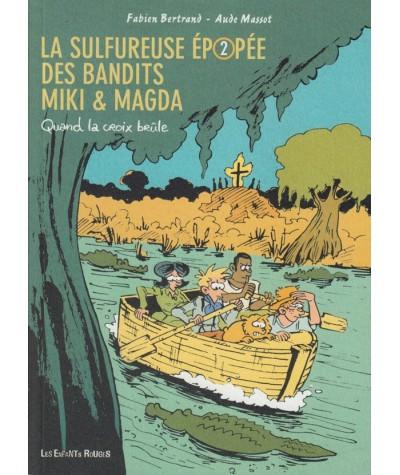 La sulfureuse épopée des bandits Miki & Magda T2 : Quand la croix brûle (Fabien Bertrand, aude Massot)