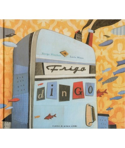 Frigo dingo (Serge Pinchon, Lucie Minne)