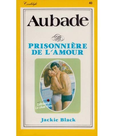 Prisonnière de l'amour (Jackie Black) - Aubade N° 40