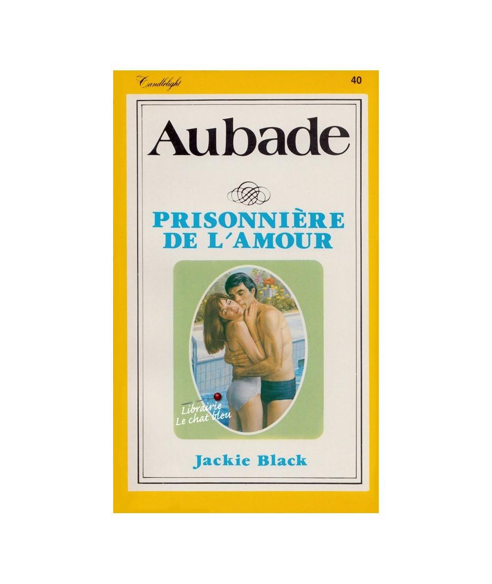 Aubade N° 40 - Prisonnière de l'amour (Jackie Black)