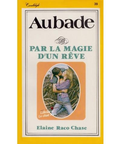 Par la magie d'un rêve (Elaine Raco Chase) - Aubade N° 39