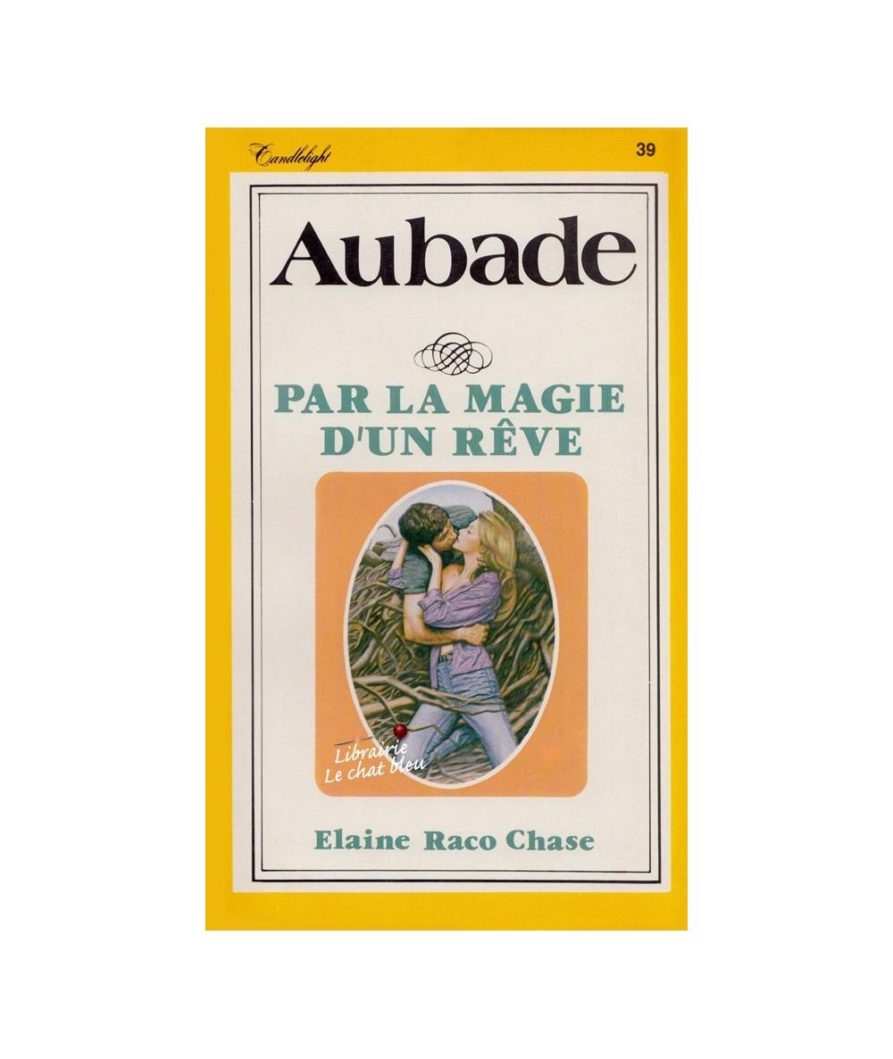 Aubade N° 39 - Par la magie d'un rêve (Elaine Raco Chase)