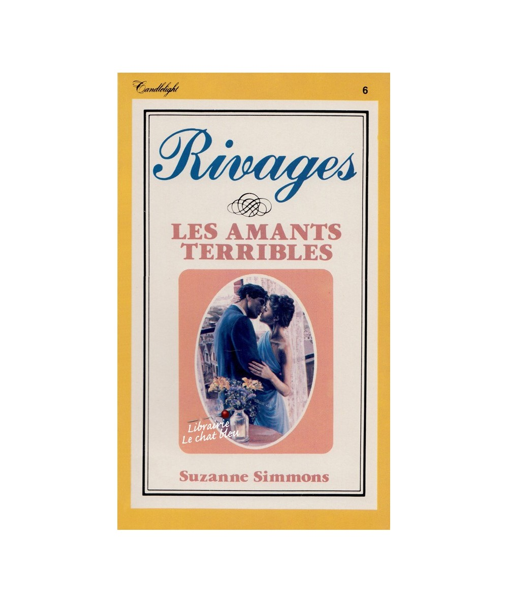 Rivages N° 6 - Les amants terribles (Suzanne Simmons)