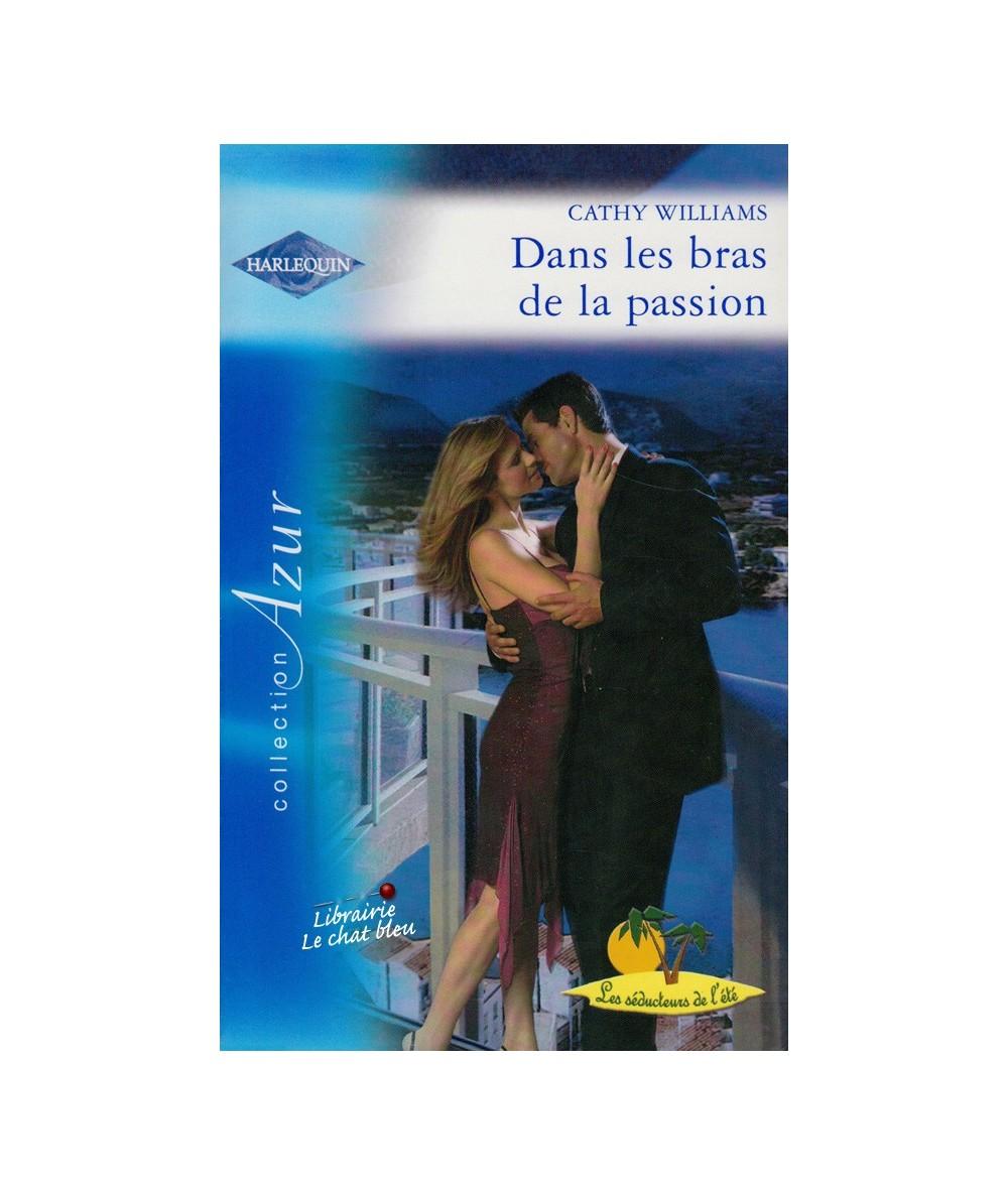 N° 2611 - Dans les bras de la passion (Cathy Williams) - Les séducteurs de l'été